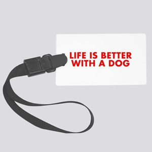 Life is better with a dog-Fut red Luggage Tag
