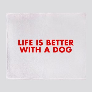 Life is better with a dog-Fut red Throw Blanket