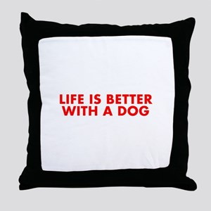 Life is better with a dog-Fut red Throw Pillow