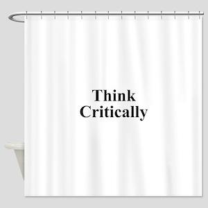 Think Critically Shower Curtain