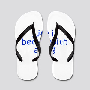 Life is better with a dog-Kri blue Flip Flops
