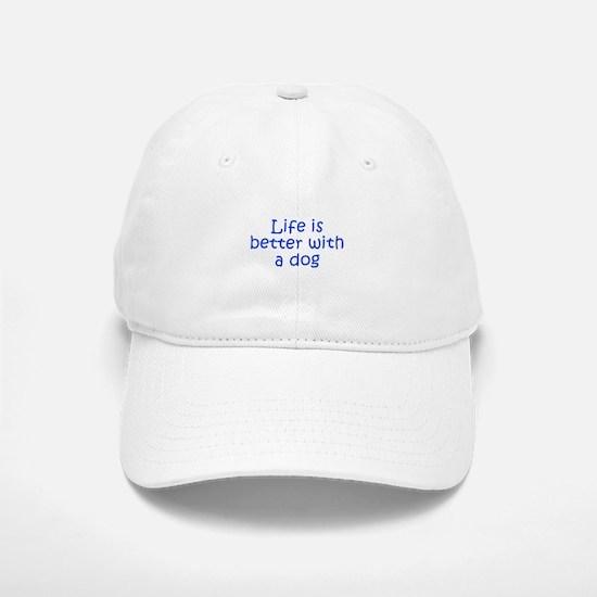 Life is better with a dog-Kri blue Baseball Baseball Baseball Cap