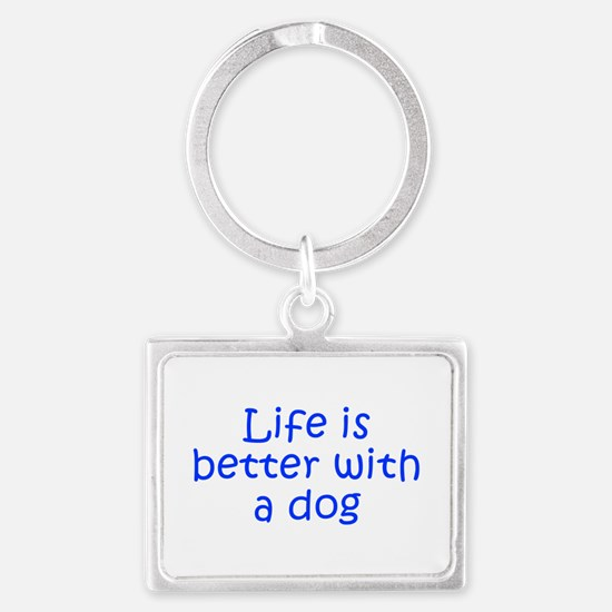 Life is better with a dog-Kri blue Keychains