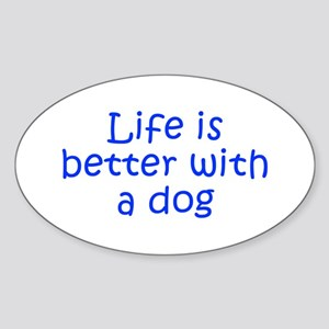 Life is better with a dog-Kri blue Sticker