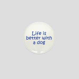 Life is better with a dog-Kri blue Mini Button