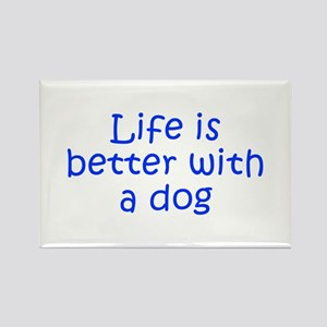Life is better with a dog-Kri blue Magnets
