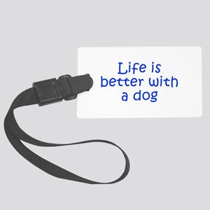 Life is better with a dog-Kri blue Luggage Tag