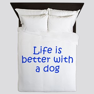 Life is better with a dog-Kri blue Queen Duvet