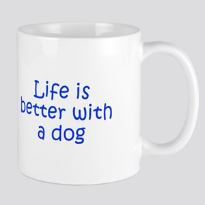 Life is better with a dog-Kri blue Mugs