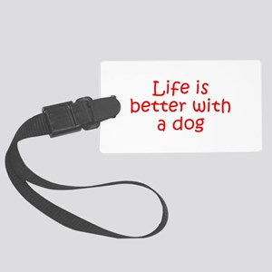 Life is better with a dog-Kri red Luggage Tag