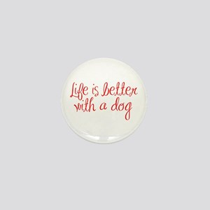 Life is better with a dog-MAS red Mini Button
