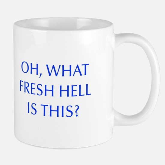 Oh what fresh hell is this-Opt blue Mugs