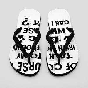 Of Course I Talk To My Irish Wolfhound Flip Flops