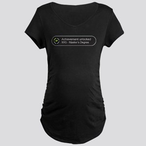 Master's Degree - Achievement un Maternity T-Shirt