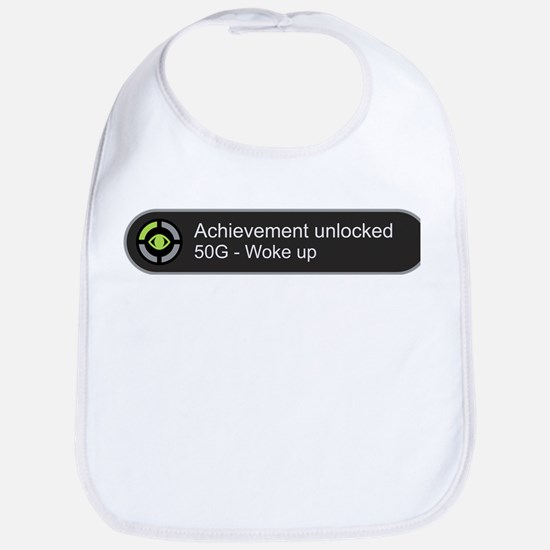 Woke up - Achievement unlocked Bib