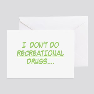 I Don't Do Recreational Drugs Greeting Cards (Pack
