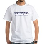 Politicans & Diapers White T-shirt