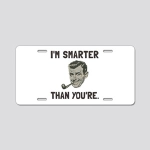 Smarter Than Youre Aluminum License Plate