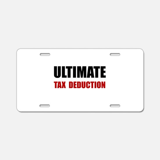 Ultimate Tax Deduction Aluminum License Plate
