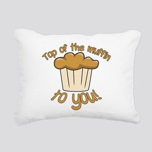 Top of Muffin to You Rectangular Canvas Pillow
