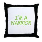 I'm A Warrior [Grn] Throw Pillow