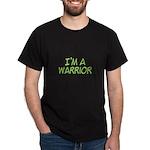 I'm A Warrior [Grn] Dark T-Shirt