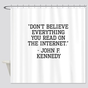 John F. Kennedy Internet Quote Shower Curtain