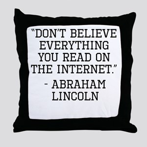 Abraham Lincoln Internet Quote Throw Pillow