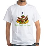 Make Lunch Not War White T-shirt