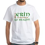 Confused About Erin Go Bragh White T-shirt