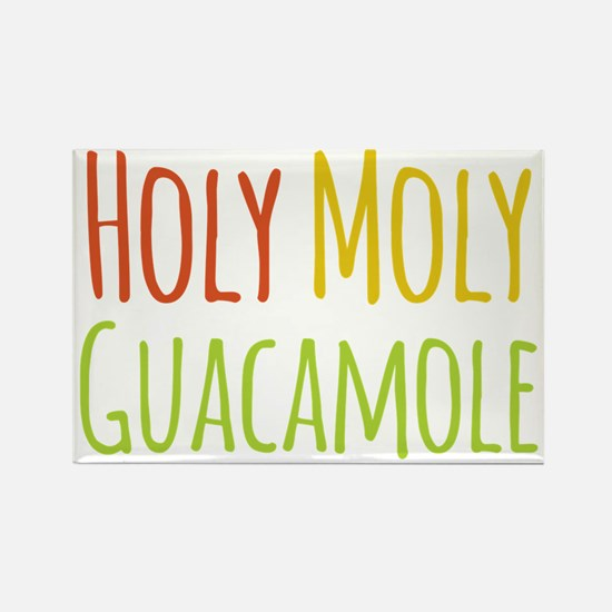 Holy Moly Guacamole Rectangle Magnet
