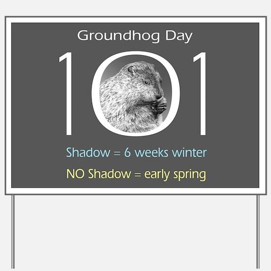 Groundhog Day 101 Yard Sign