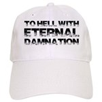To Hell With Eternal Damnation Cap