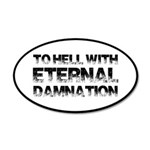 To Hell With Eternal Damnati 20x12 Oval Wall Decal