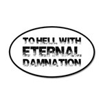 To Hell With Eternal Damnati 35x21 Oval Wall Decal