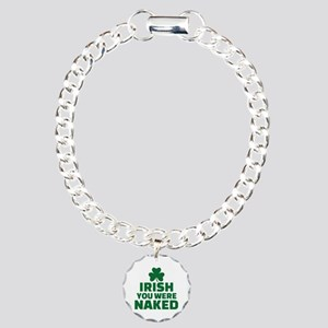 Irish you were naked Charm Bracelet, One Charm