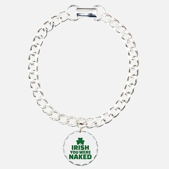 Irish you were naked Bracelet
