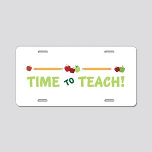 Time To Teach! Aluminum License Plate