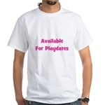 Available for Playdate (pink) White T-shirt