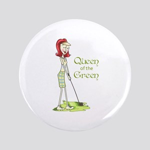"Queen Of The Green 3.5"" Button"