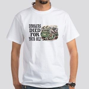 Dinosaurs Died for Oil White T-shirt 2