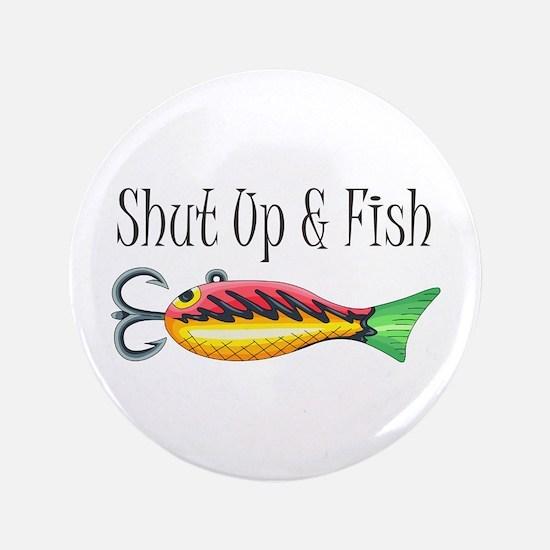 "SHUT UP & FISH 3.5"" Button"
