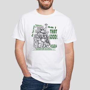 Am I That Good Hoops White T-shirt