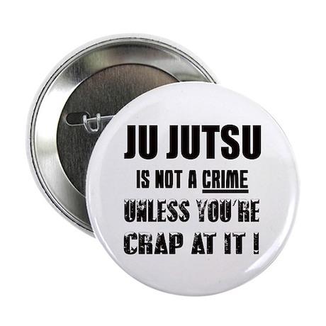 "Ju-Jutsu is not a crime un 2.25"" Button (100 pack)"