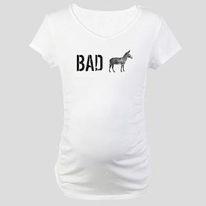 Bad Ass Maternity T-Shirt