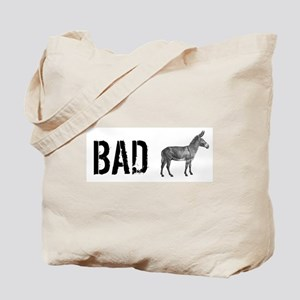 Bad Ass Tote Bag