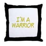I'm A Warrior [Yellow] Throw Pillow
