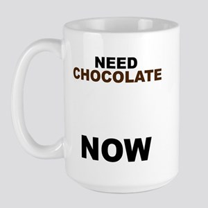 Need Chocolate NOW Large Mug