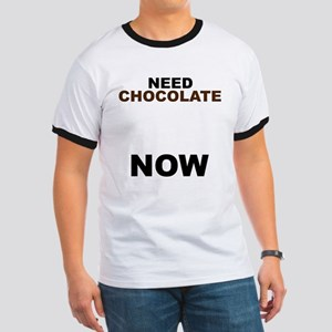 Need Chocolate NOW Ringer T