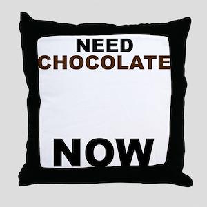 Need Chocolate NOW Throw Pillow